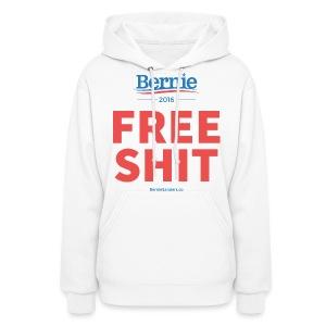 Bernie Sanders: Free Shit - Women's Hoodie