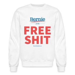 Bernie Sanders: Free Shit - Crewneck Sweatshirt