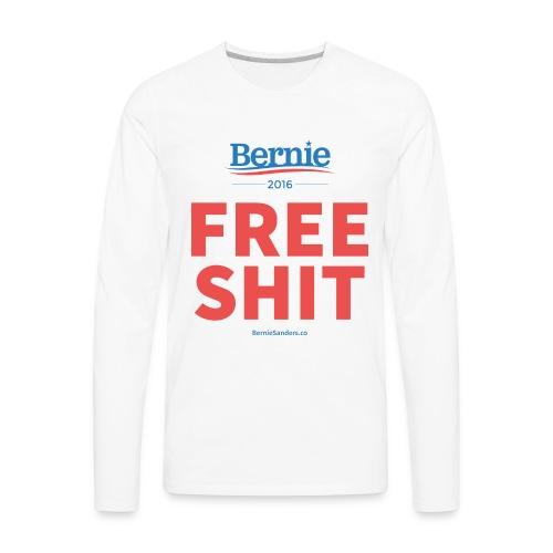 Bernie Sanders: Free Shit - Men's Premium Long Sleeve T-Shirt