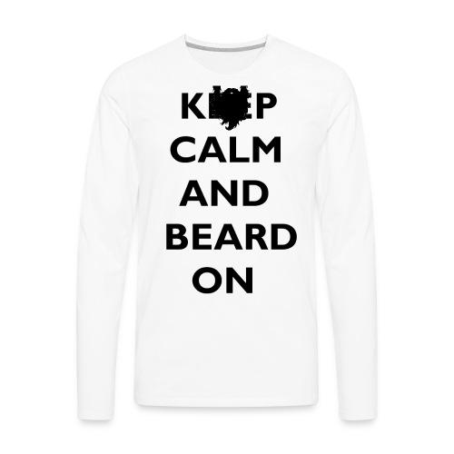 Keep Calm and Beard On T-Shirt - Men's Premium Long Sleeve T-Shirt
