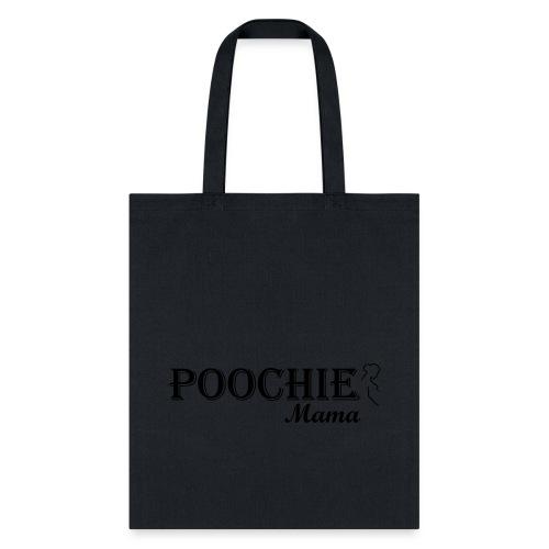 Poochie Mama Tote Bag by Poochie's Tees - Tote Bag