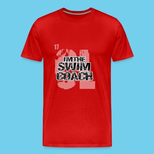 I'm the Swim Coach-Crew neck sweatshirt - Men's Premium T-Shirt