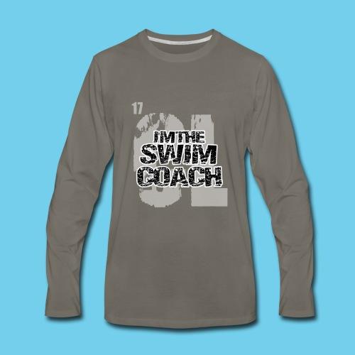 I'm the Swim Coach-Crew neck sweatshirt - Men's Premium Long Sleeve T-Shirt