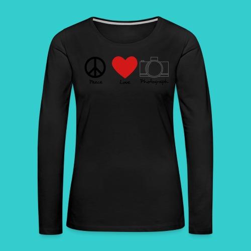 peace, love, photograph. - Women's Premium Long Sleeve T-Shirt