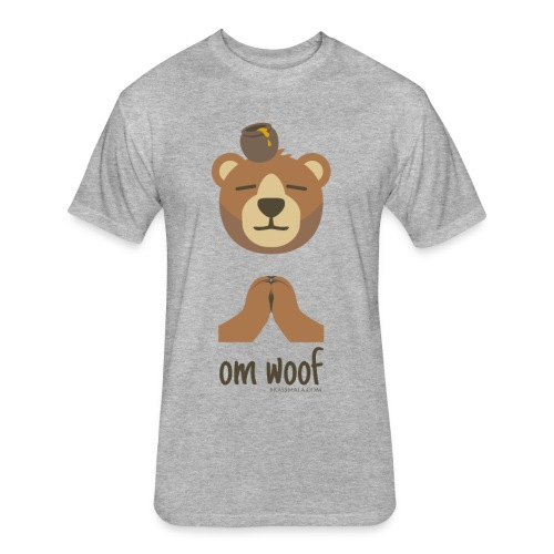 Om Woof - Bear - Fitted Cotton/Poly T-Shirt by Next Level