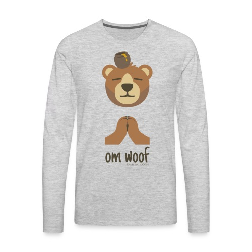 Om Woof - Bear - Men's Premium Long Sleeve T-Shirt