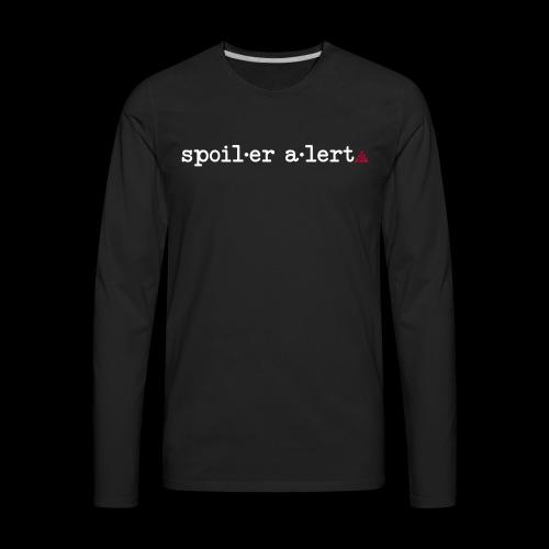 spoiler alert - Men's Premium Long Sleeve T-Shirt