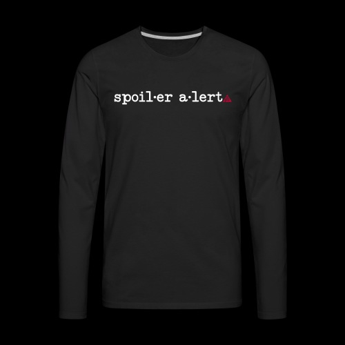 spoiler alert - Men's Premium Long Sleeve T-Shirt
