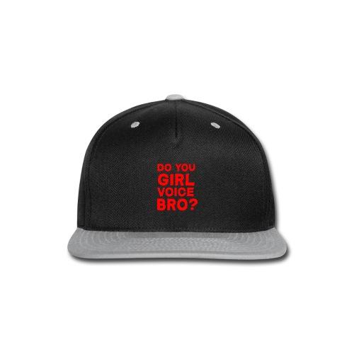 Do you even girl voice bro? (Female) - Snap-back Baseball Cap