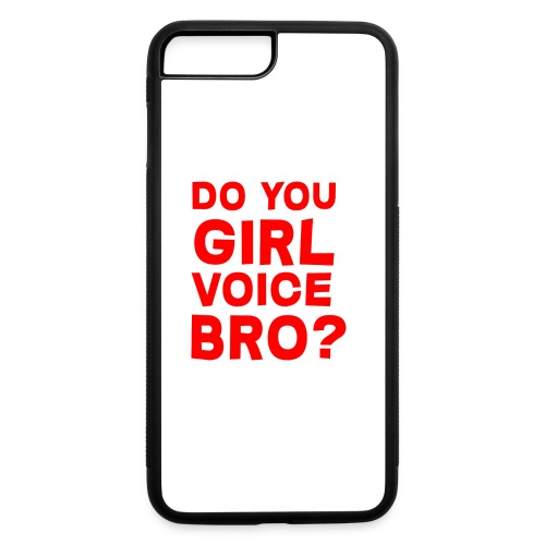 Do you girl voice bro? Mouse pad - iPhone 7 Plus/8 Plus Rubber Case