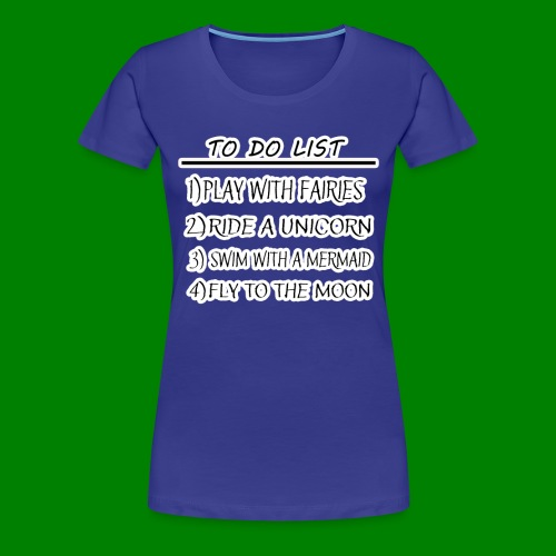 To Do List - Women's Premium T-Shirt