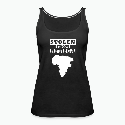 Stolen From Africa Toddler Premium T-Shirt (White Logo) - Women's Premium Tank Top
