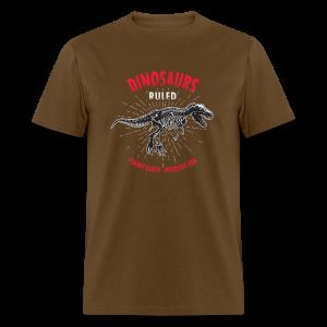 Dinosaurs Ruled - Men's T-Shirt