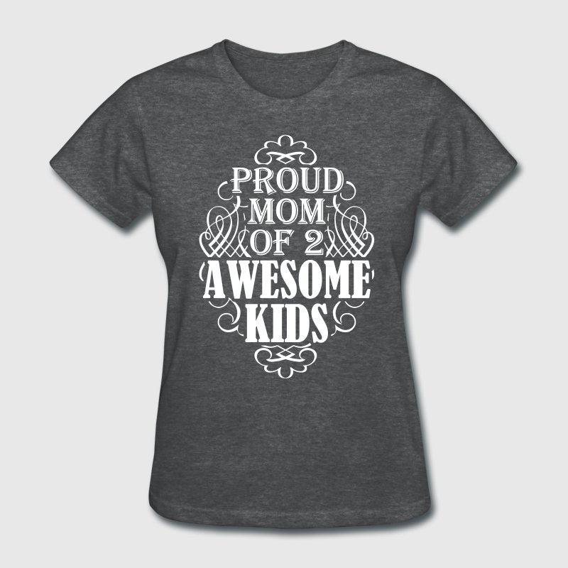 Proud mom of 2 awesome kids - Women's T-Shirt