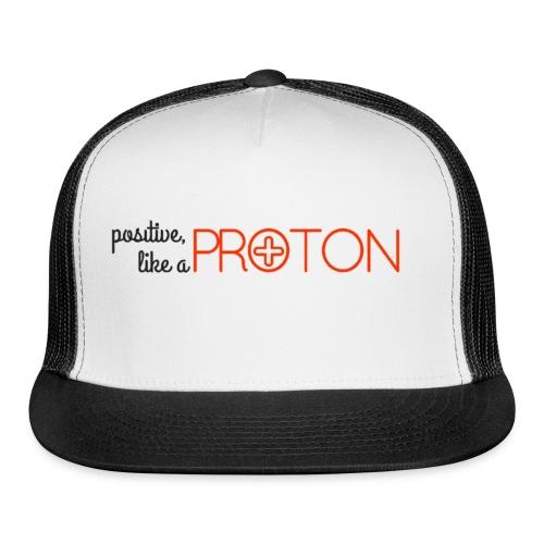 Positive like a Proton Men's Tee - Trucker Cap