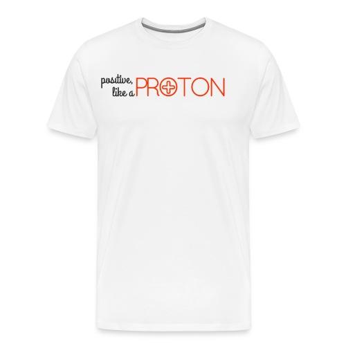 Positive like a Proton Men's Tee - Men's Premium T-Shirt