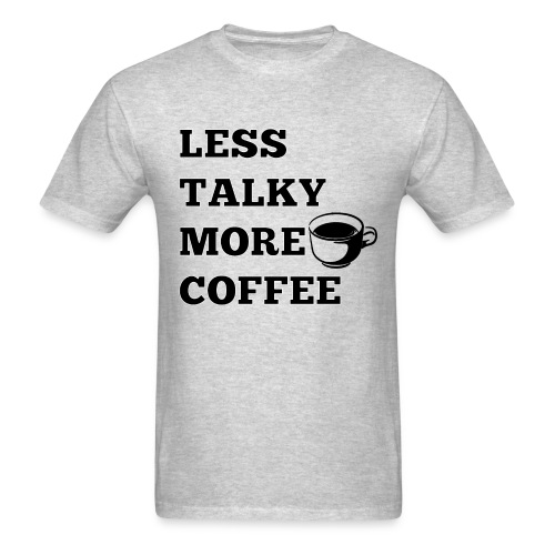Less Talky More Coffee Hoodie - Men's T-Shirt