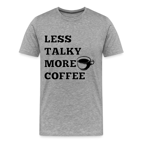 Less Talky More Coffee Hoodie - Men's Premium T-Shirt