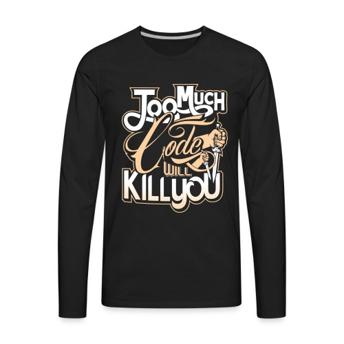 Code Kill You - Men's Premium Long Sleeve T-Shirt