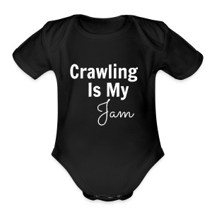 Crawling Is My Jam Long Sleeve   - Short Sleeve Baby Bodysuit