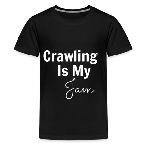 Crawling Is My Jam Long Sleeve   - Kids' Premium T-Shirt