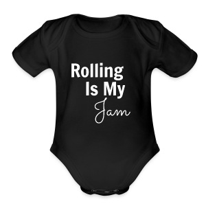 Rolling Is My Jam Long Sleeve   - Short Sleeve Baby Bodysuit