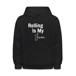 Rolling Is My Jam Long Sleeve   - Kids' Hoodie