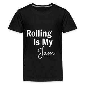 Rolling Is My Jam Long Sleeve   - Kids' Premium T-Shirt