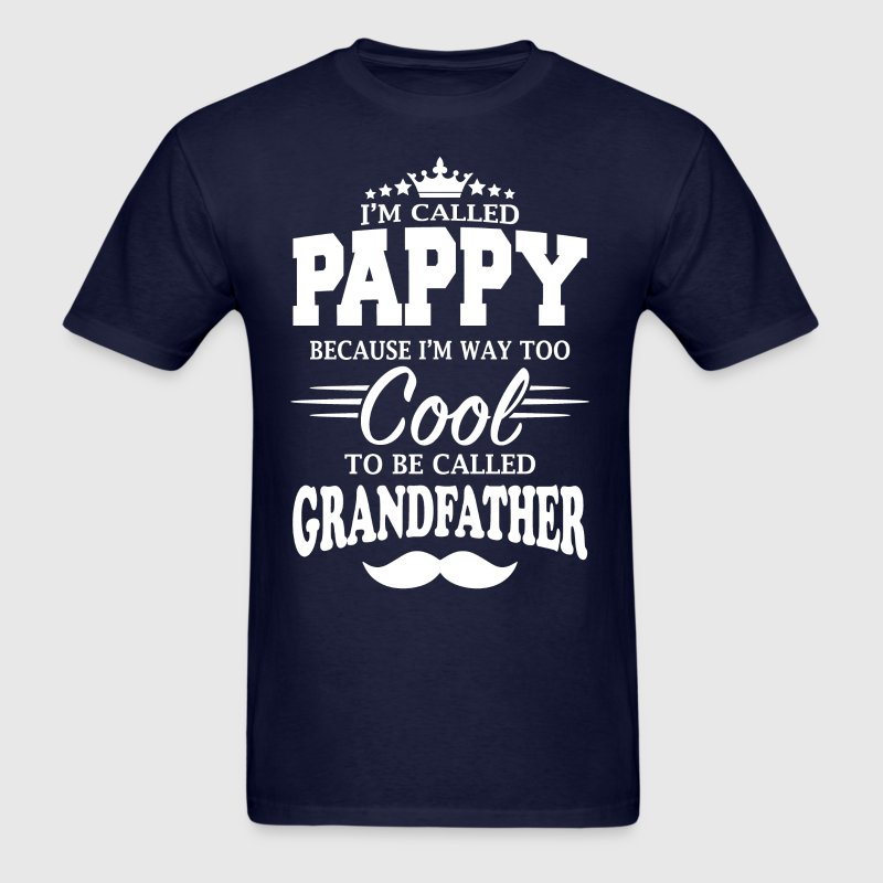 I'm Called Pappy - Men's T-Shirt