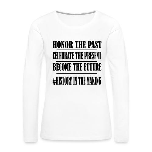 History in the Making Tee - Women's Premium Long Sleeve T-Shirt