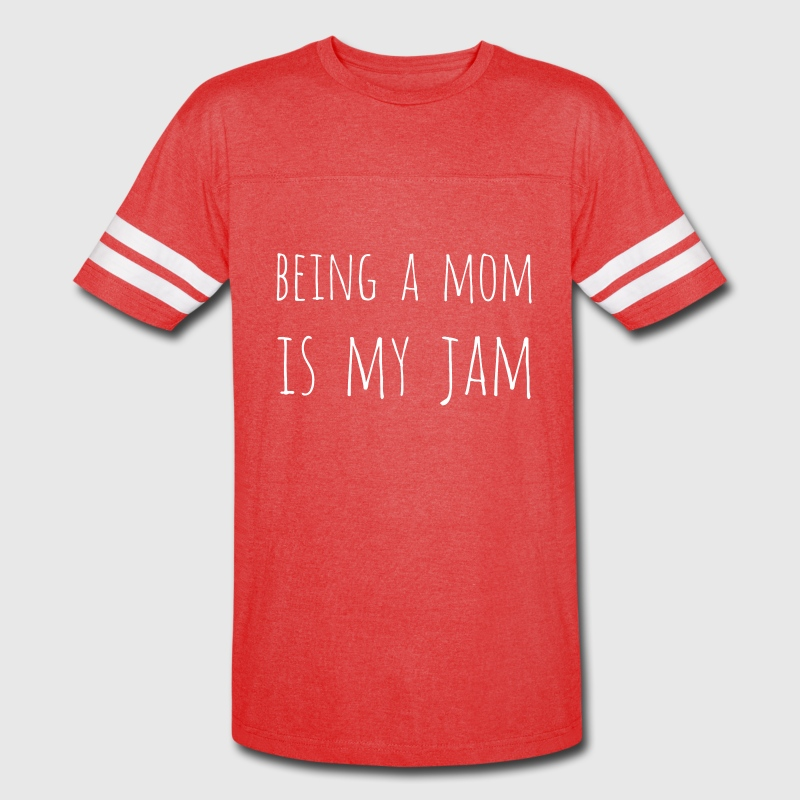 Being a Mom Is My Jam - Vintage Sport T-Shirt