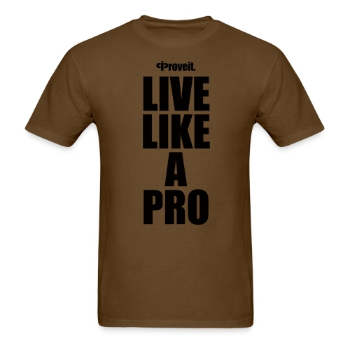 LIVE LIKE A PRO - Men's T-Shirt