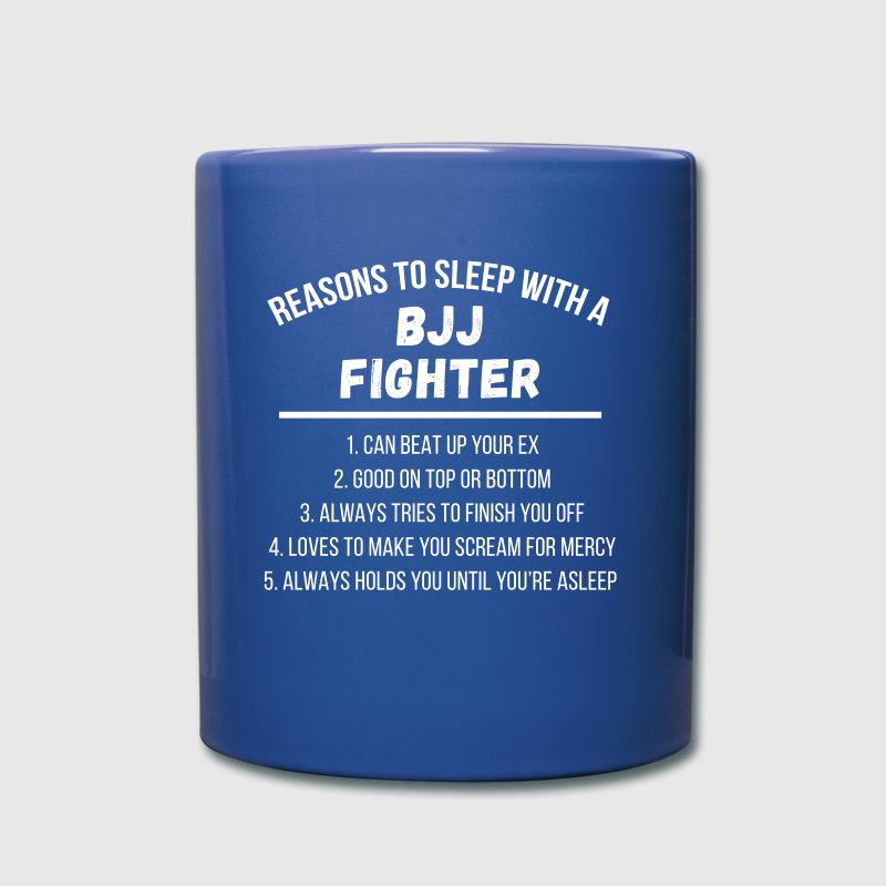 Reasons to sleep with a BJJ Fighter T Shirt Mugs & Drinkware - Full Color Mug