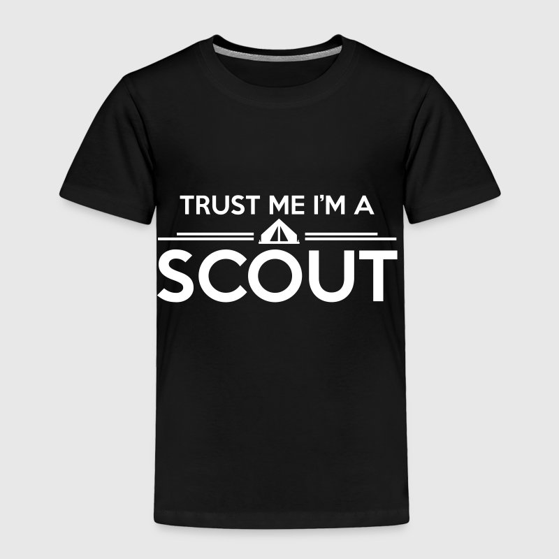 Trust me I'm a scout Baby & Toddler Shirts - Toddler Premium T-Shirt