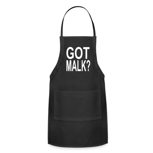 Got Malk? - Adjustable Apron