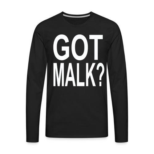 Got Malk? - Men's Premium Long Sleeve T-Shirt