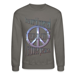I Choose Peace - Crewneck Sweatshirt