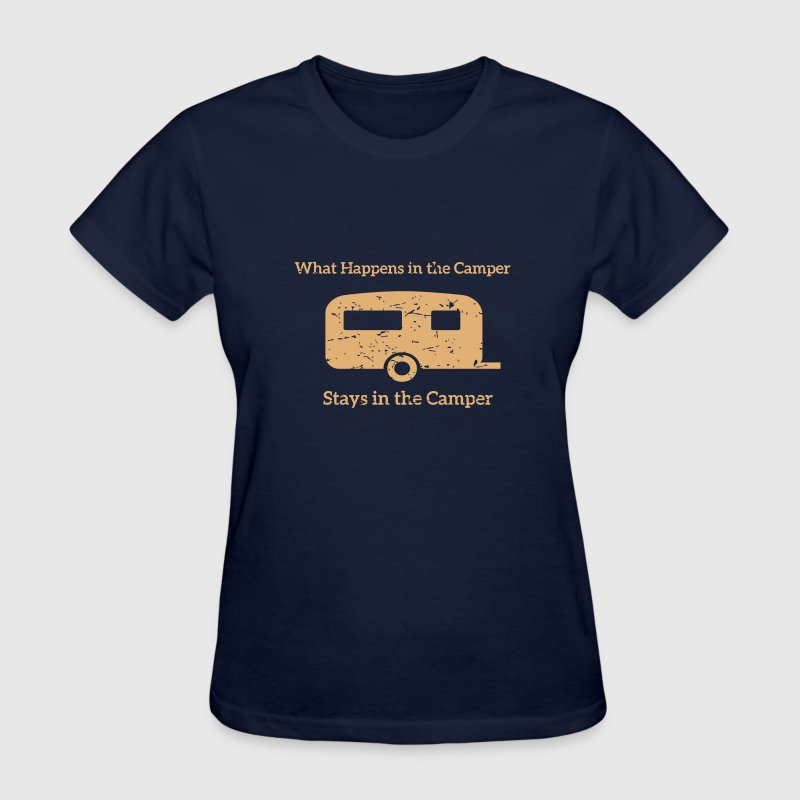What happens in the Camper, stays in the Camper. Women's T-Shirts - Women's T-Shirt