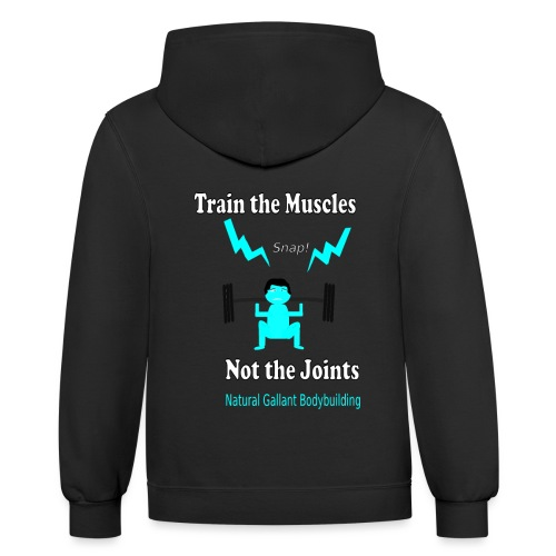 Train the Muscles, Not the Joints Zip Up Hoodie.  - Contrast Hoodie