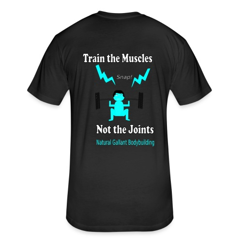 Train the Muscles, Not the Joints Zip Up Hoodie.  - Fitted Cotton/Poly T-Shirt by Next Level