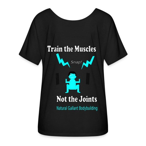 Train the Muscles, Not the Joints Zip Up Hoodie.  - Women's Flowy T-Shirt
