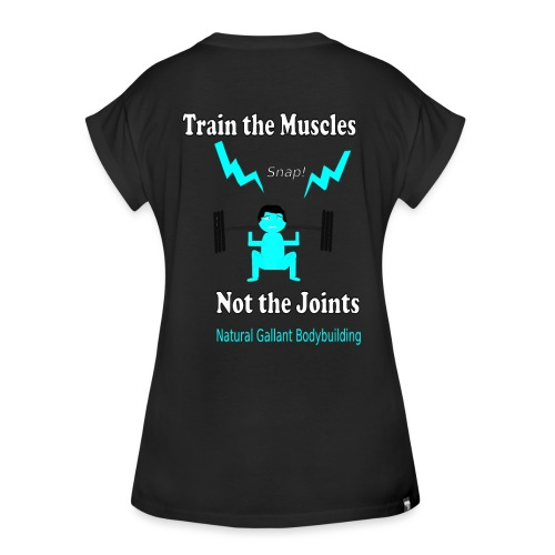 Train the Muscles, Not the Joints Zip Up Hoodie.  - Women's Relaxed Fit T-Shirt