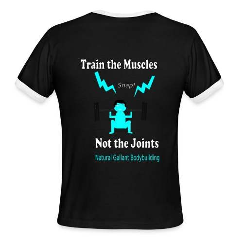 Train the Muscles, Not the Joints Zip Up Hoodie.  - Men's Ringer T-Shirt