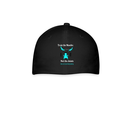 Train the Muscles, Not the Joints Zip Up Hoodie.  - Baseball Cap