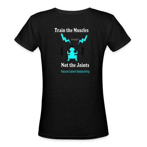 Train the Muscles, Not the Joints Zip Up Hoodie.  - Women's V-Neck T-Shirt