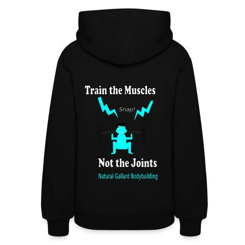 Train the Muscles, Not the Joints Zip Up Hoodie.  - Women's Hoodie