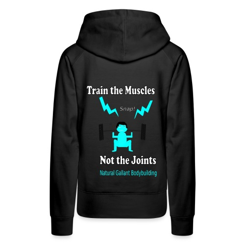 Train the Muscles, Not the Joints Zip Up Hoodie.  - Women's Premium Hoodie