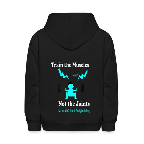 Train the Muscles, Not the Joints Zip Up Hoodie.  - Kids' Hoodie