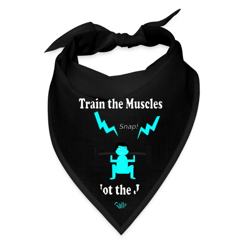 Train the Muscles, Not the Joints Zip Up Hoodie.  - Bandana