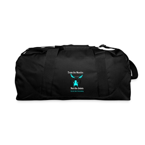 Train the Muscles, Not the Joints Zip Up Hoodie.  - Duffel Bag